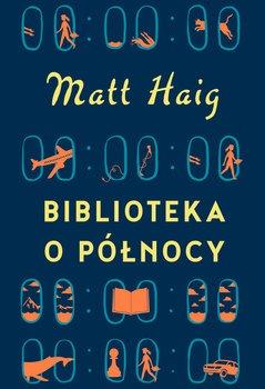 Biblioteka o Polnocy - Biblioteka o PółnocyMatt Haig