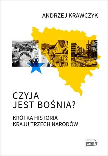 Czyja jest Bosnia - Czyja jest BośniaAndrzej Krawczyk