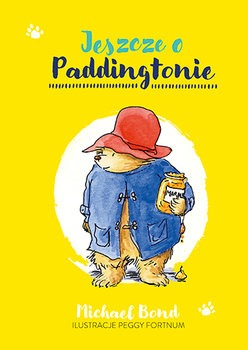 Jeszcze o Paddingtonie - Jeszcze o PaddingtonieMichael Bond