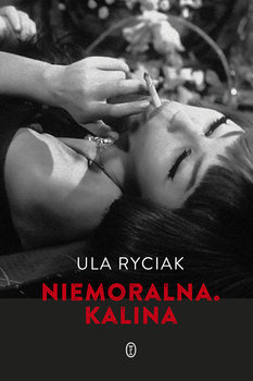 Niemoralna Kalina - Niemoralna KalinaUla Ryciak