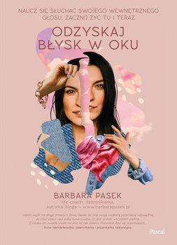Odzyskaj blysk w oku - Odzyskaj błysk w oku Barbara Pasek