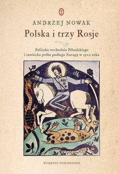 Polska i trzy Rosje - Polska i trzy RosjeAndrzej Nowak