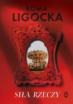 Sila rzeczy - Siła rzeczyRoma Ligocka