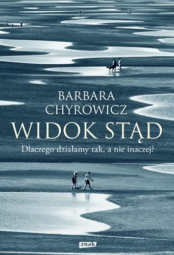Widok stad - Widok stąd Dlaczego działamy tak a nie inaczejs Barbara Chyrowicz