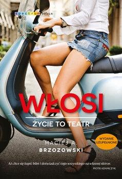 Wlosi - Włosi Życie to teatrMaciej A Brzozowski