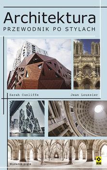Architektura Przewodnik po stylach - Architektura Przewodnik po stylachCunliffe Sarah Loussier Jean