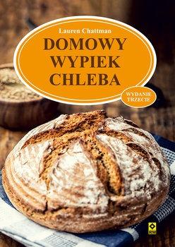 Domowy wypiek chleba - Domowy wypiek chlebaChattman Lauren