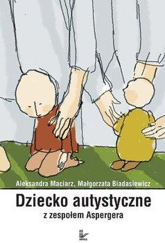 Dziecko autystyczne z zespolem Aspergera - Dziecko autystyczne z zespołem AspergeraAleksandra Maciarz Dorota Drała