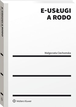 E uslugi a RODO - E-usługi a RODOMałgorzata Ciechomska