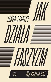 Jak dziala faszyzm - Jak działa faszyzmStanley Jason