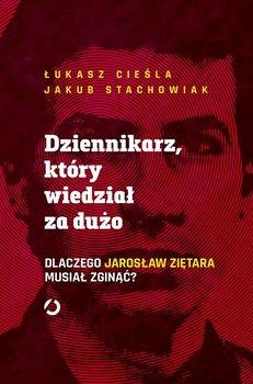 Jaroslaw Zietara - Dziennikarz który wiedział za dużo Dlaczego Jarosław Ziętara musiał zginąćŁukasz Cieśla Jakub Stachowiak