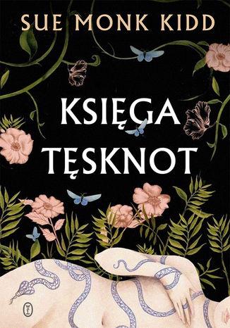 Ksiega tesknot - Księga tęsknotSue Monk Kidd
