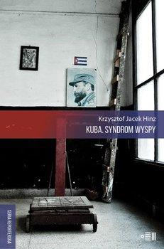 Kuba syndrom wyspy - Kuba Syndrom wyspyKrzysztof Jacek Hinz
