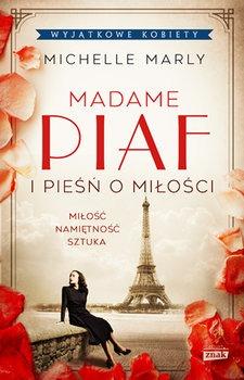 Madame Piaf i piesn o milosci - Madame Piaf i pieśń o miłościMichelle Marly