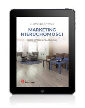 Marketing nieruchomosci Home branding praktycznie - Marketing nieruchomości Home branding praktycznieŁukasz Kruszewski