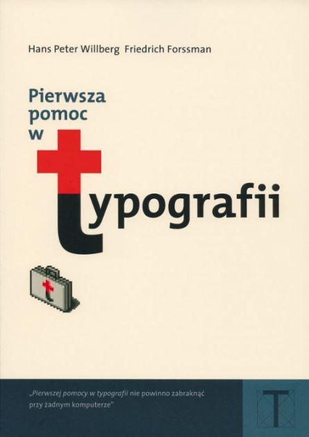 Pierwsza pomoc w typografii - Pierwsza pomoc w typografiiForssman Friedrich Peter Willberg Hans