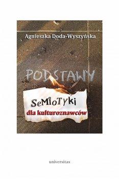 Podstawy semiotyki dla kulturoznawcow - Podstawy semiotyki dla kulturoznawcówAgnieszka Doda-Wyszyńska