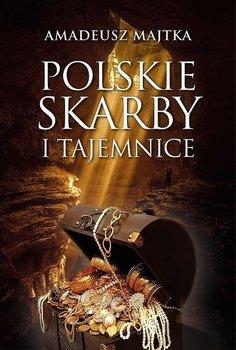 Polskie skarby i tajemnice - Polskie skarby i tajemniceAmadeusz Majtka