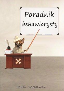 Poradnik behawiorysty - Poradnik behawiorystyMarta Paszkiewicz