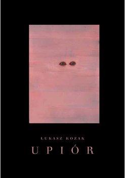 Upior Historia naturalna - Upiór Historia naturalnaŁukasz Kozak
