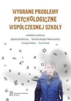 Wybrane problemy psychologiczne wspolczesnej szkoly - Wybrane problemy psychologiczne współczesnej szkoły