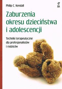 Zaburzenia okresu dziecinstwa i adolescencji - Zaburzenia okresu dzieciństwa i adolescencjiPhilip C Kendall
