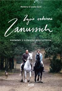 zycie rodzinne Zanussich - Życie rodzinne ZanussichBarbara Gruszka-Zych Elżbieta Zanussi Krzysztof Zanussi