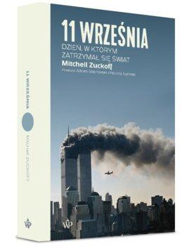 11 wrzesnia - 11 września Dzień w którym zatrzymał się światMitchell Zuckoff