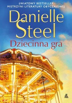 Dziecinna gra - Dziecinna graDanielle Steel