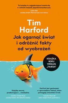 Jak ogarnac swiat i odroznic fakty od wyobrazen - Jak ogarnąć świat i odróżnić fakty od wyobrażeńTim Harford