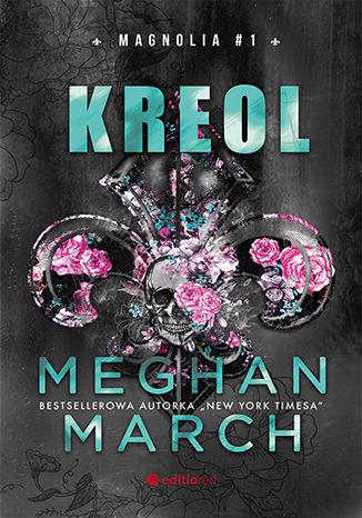Kreol - Kreol Magnolia #1Meghan March