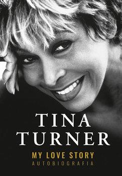 My Love Story. Autobiografia - My Love Story AutobiografiaTina Turner