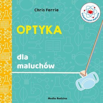 Optyka dla maluchow - Uniwersytet malucha Optyka dla maluchówFerrie Chris