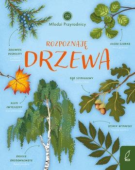 Rozpoznaje drzewa - Rozpoznaję drzewa Młodzi przyrodnicyPatrycja Zarawska