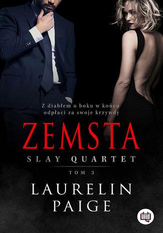 Slay quartet - Zemsta Slay quartet Tom 3Laurelin Paige