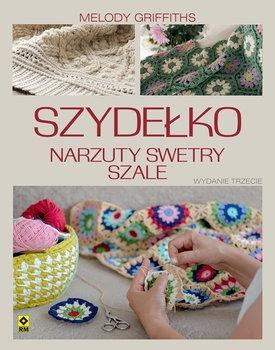 Szydelko - Szydełko Narzuty swetry szaleGriffiths Melody