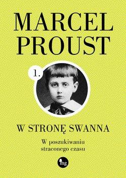 W strone Swanna - W stronę Swanna W poszukiwaniu straconego czasuMarcel Proust