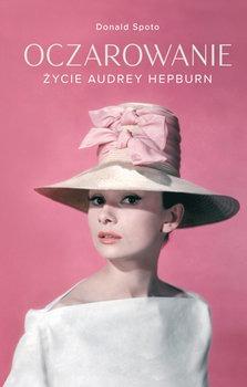 Oczarowanie - Oczarowanie Życie Audrey HepburnDonald Spoto