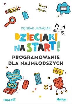 Programowanie dla najmlodszych - Dzieciaki na start Programowanie dla najmłodszychKonrad Jagaciak