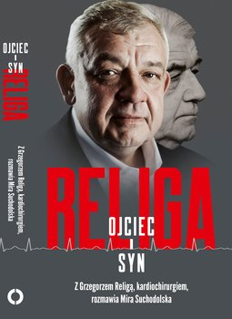 Religa - Religa Ojciec i synReliga Grzegorz Suchodolska Mira