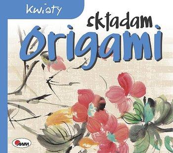origami Kwiaty - Kwiaty Składam origami