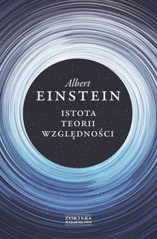 Istota teorii wzglednosci - Istota teorii względnościAlbert Einstein