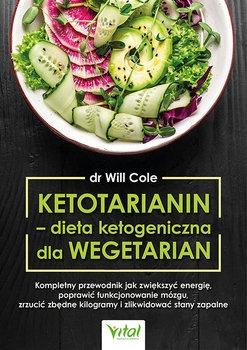 Ketotarianin - Ketotarianin – dieta ketogeniczna dla wegetarianWill Cole