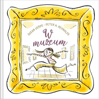 W muzeum - W muzeumSusan Verde Peter H Reynolds