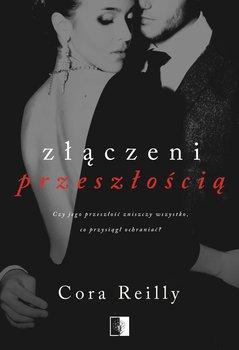 Zlaczeni przeszloscia - Złączeni przeszłościąCora Reilly