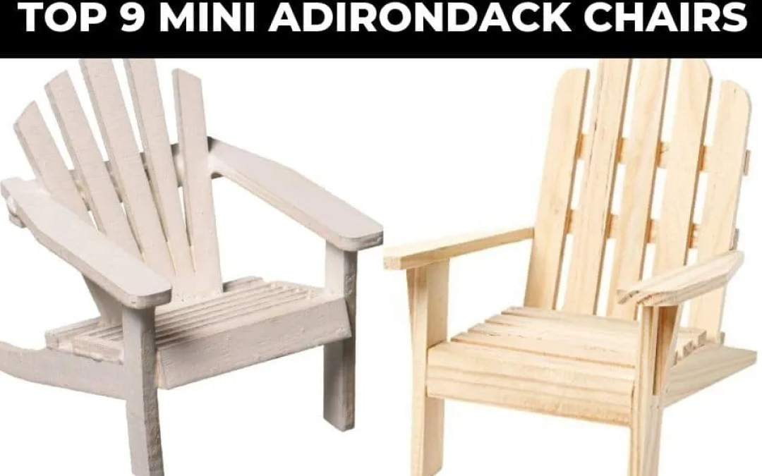 Top 9 Mini Adirondack Chairs Reviews (2019)