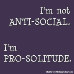 not antisocial...selectively social...