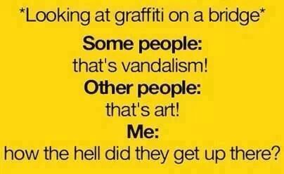 bridge graffiti...vandalism...art...me, how the hell did they get up there