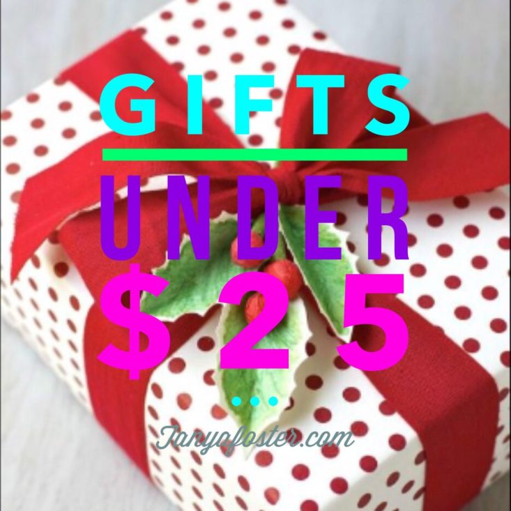 Gifts Under $25 on TanyaFoster.com