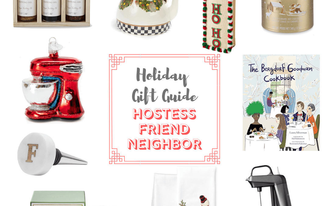 2019 Gift Guide: Hostess Gifts, Friends and Neighbors